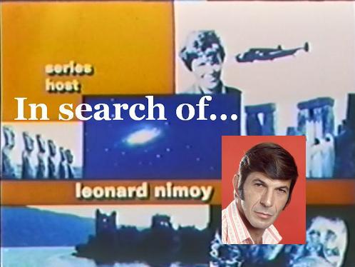 In Search Of Leonard Nimoy S 1970s Reality Show